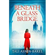 Beneath a Glass Bridge: A WW2 Historical Novel (World War II Brave Women Fiction Book 1)