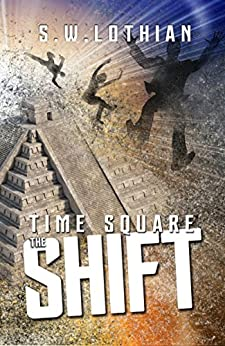 [Lothian, S.W.]のTime Square   The Shift: Time Travel With a Twist (English Edition)