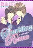Sparkling Romeo (スパークリング・ロミオ) (ディアプラス・コミックス)