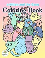 A Kitten and The Gang : Coloring Book For Girls: Relaxing Colouring Book for Girls, A Great Gift for Any Girl Who like cat.
