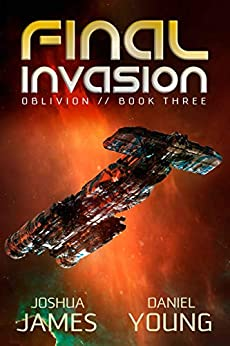 Final Invasion (Oblivion Book 3) by [James, Joshua, Young, Daniel]