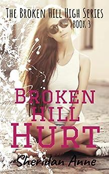 Broken Hill Hurt: The Broken Hill High Series (Book 3) by [Anne, Sheridan]