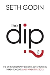 The Dip: The extraordinary benefits of knowing when to quit (and when to stick) ペーパーバック