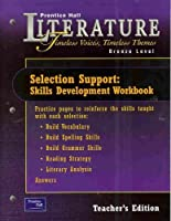 Prentice Hall Literature - Timeless Voices, Timeless Themes - Teacher Edition: Selection Support, Skills Development Workbook - Bronze, Grade 7