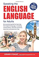Speaking the English Language for Adults: An Essential Guide to the English Language (English Language Series)