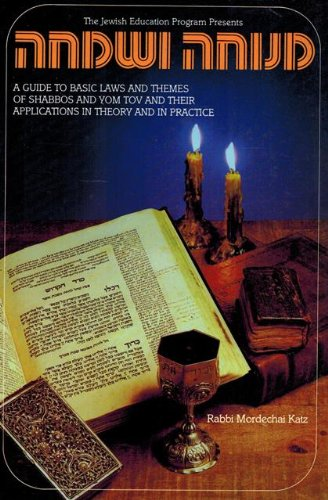 Download Menucha V'simcha: Basic Laws And Themes Of Shabbos And Yom Tov 0873069773