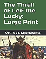 The Thrall of Leif the Lucky: Large Print