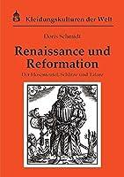 Renaissance und Reformation: Der Hosenteufel, Schlitze und Talare
