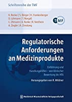 Regulatorische Anforderungen an Medizinprodukte: Einfuehrung und Handlungshilfen - von klinischer Bewertung bis HTA.Herausgegeben von R. Mildner