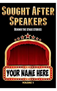 Sought After Speakers: Behind the Stage Stories by [Porter, Holly]