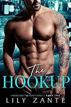 The Hookup (Indecent Intentions Book 2) by [Zante, Lily]