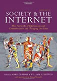 Society and the Internet: How Networks of Information and Communication are Changing Our Lives