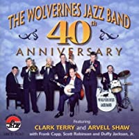 40th Anniversary by Wolverines Jazz Band