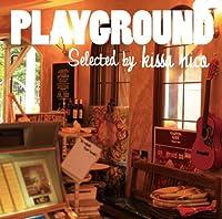 monaco presents PLAYGROUND Selected by Kissa Nico