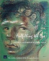Fulfilling the Eye: Anthony Eterovich (1916 - 2011)