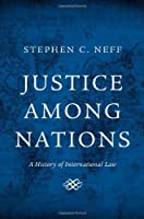 Justice among Nations: A History of International Law by Stephen C. Neff(2014-02-18)
