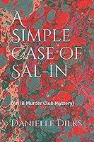 A Simple Case of Sal-in: (An IB Murder Club Mystery)