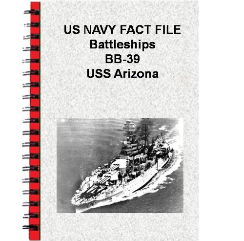 US NAVY FACT FILE Battleships BB-39 USS Arizona (English Edition)