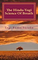 The Hindu-Yogi Science Of Breath [並行輸入品]