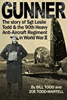 Gunner: Diary of an Ordinary Soldier from Normandy to Germany