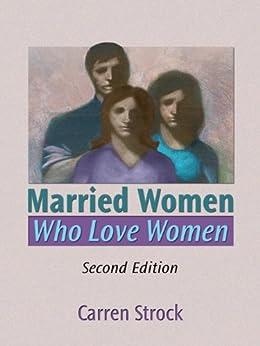 Married Women Who Love Women: Second Edition by [Strock, Carren]