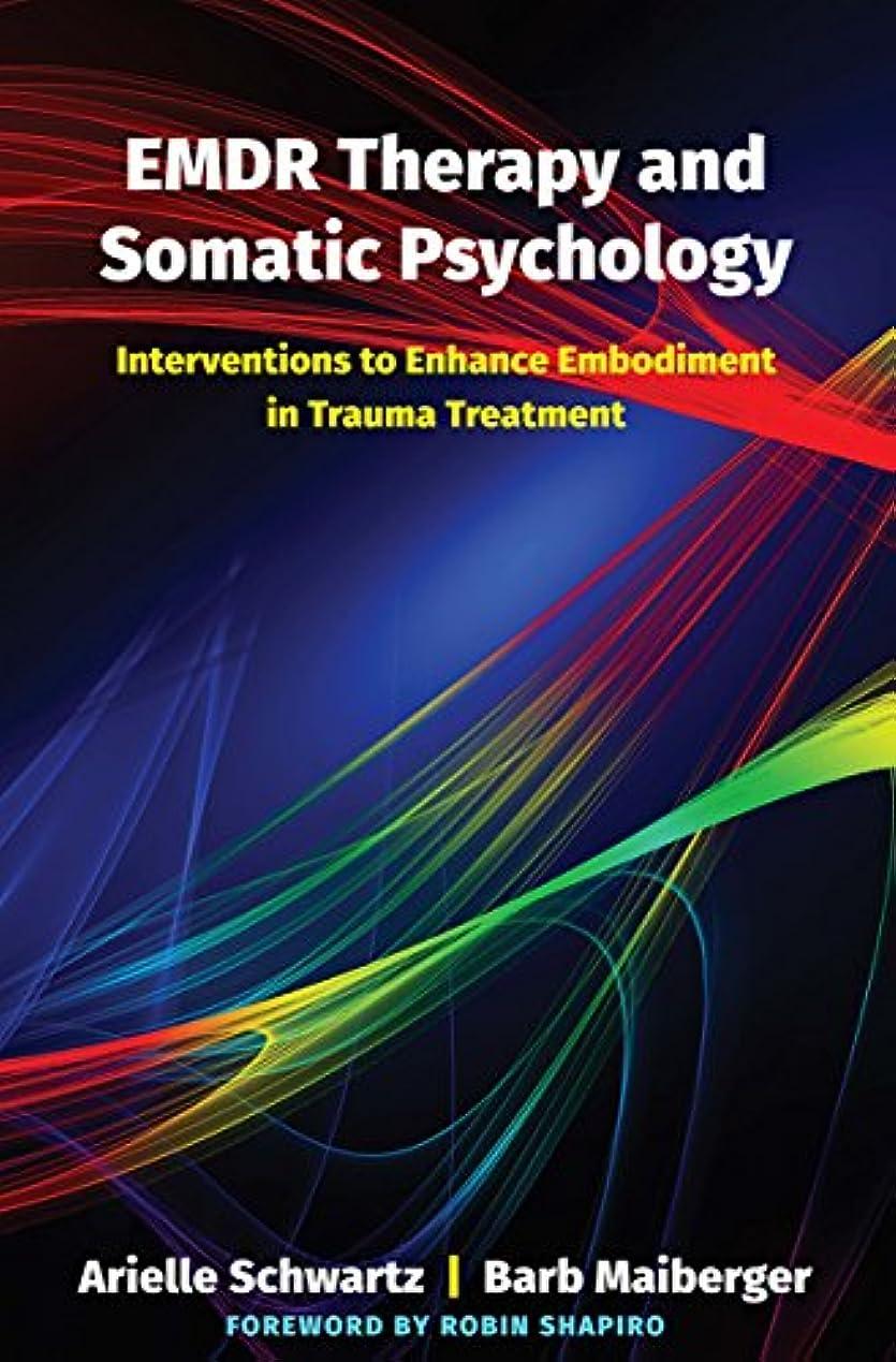 発表航海の建物EMDR Therapy and Somatic Psychology: Interventions to Enhance Embodiment in Trauma Treatment