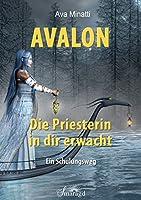 Avalon - Die Priesterin in dir erwacht: Ein Schulungsweg