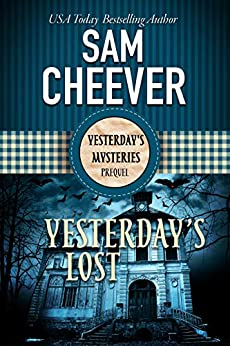 Yesterday's Lost (Yesterday's Mysteries) by [Cheever, Sam]