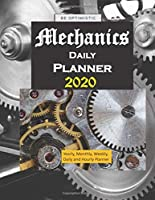 Mechanics Daily  Planner 2020: Yearly, Monthly, Weekly, Daily and Hourly Planner size 8.5 Inch x 11 Inch