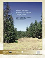 Timber Resource Statistics for Eastern Oregon, 1999