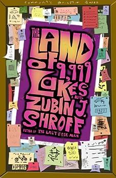 The Land of 9,999 Lakes: A Novel by [Shroff, Zubin J.]