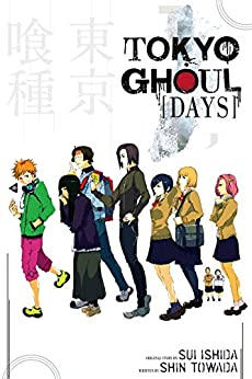 Tokyo Ghoul: Days: Days (Tokyo Ghoul Novels) by [Towada, Shin]