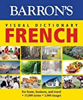 Barron's Visual Dictionary French (Barron's Visual Dictionaries)