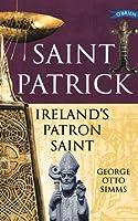 Saint Patrick: Ireland's Patron Saint (O'Brein Exploring)