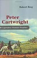 Peter Cartwright Legendary Frontier Preacher【洋書】 [並行輸入品]