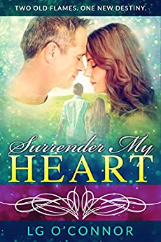 Surrender My Heart: A Second Chance Romance (Caught Up in Love Book 3) by [O'Connor, L.G.]