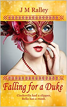 Falling for a Duke (Romancing in Scotland Book 1) by [Ralley, J M]