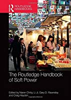 The Routledge Handbook of Soft Power (Routledge International Handbooks) by Unknown(2016-11-10)