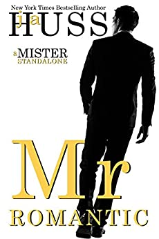 Mr. Romantic: A Mister Standalone (The Mister Series Book 2) by [Huss, JA]