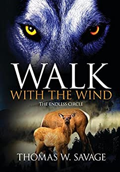 Walk With The Wind: The Endless Circle by [Savage, Thomas W]
