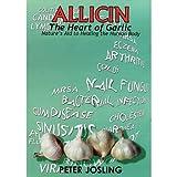 "Best Allicins - ALLICIN ""The Heart of Garlic"" Book by Peter Review"