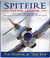 Spitfire: Flying legend : the fighter & 'the few'