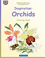 BROCKHAUSEN Edition Coloring Book Vol. 5 - Inspiration: Orchids: Coloring Book (Volume 5) [並行輸入品]