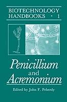 Penicillium and Acremonium (Biotechnology Handbooks)