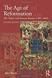 Cover of The Age of Reformation: The Tudor and Stewart Realms 1485-1603