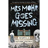 Mrs Mohr Goes Missing: 'An ingenious marriage of comedy and crime.' Olga Tokarczuk, 2018 winner of the Nobel Prize in Literat