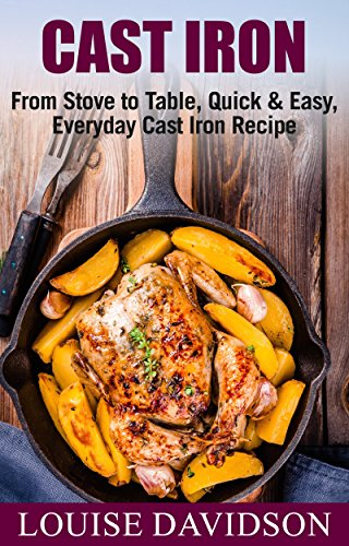 Cast Iron Cookbook: From Stove...