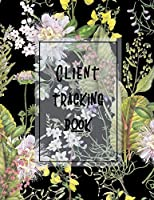 Client Tracking Book: Customer Tracking Log Book with alphabetized tabs and area for personal notes on products, services, date, time, and index page, black green floral matte cover