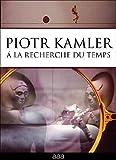 LONSDALE Piotr Kamler Collection (Chronopolis / Hiver / La plante verte / Le trou / L'araignlphant / Le labyrinthe / Dlicieuse catastrophe / Coeur de secours / Le pas / Une mission ph...) by Michael Lonsdale