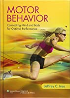 Motor Behavior: Connecting Mind and Body for Optimal Performance
